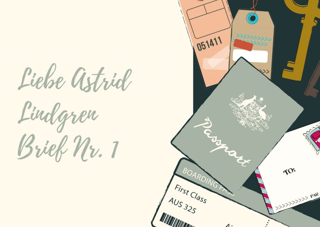 Briefe an berühmte Frauen - Erster Brief an die schwedische Schriftstellerin Astrid Lindgren