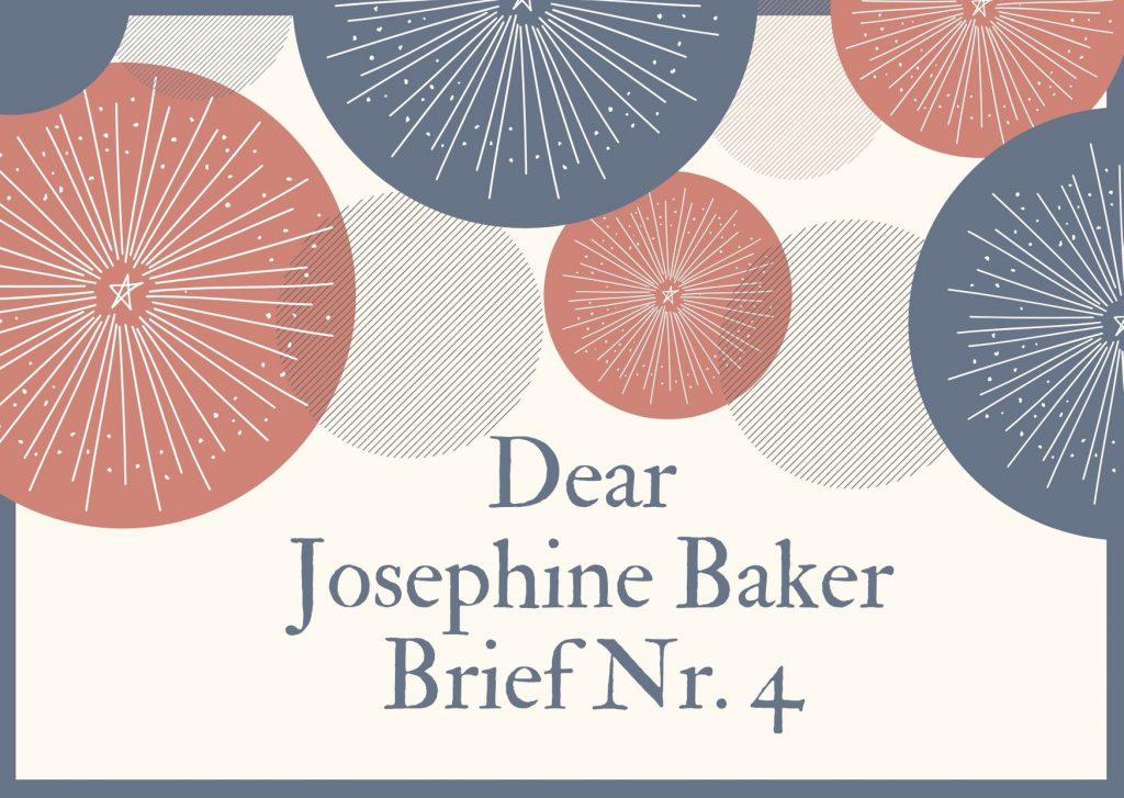 Briefe an berühmte Frauen - Vierter Brief an die Josephine Baker