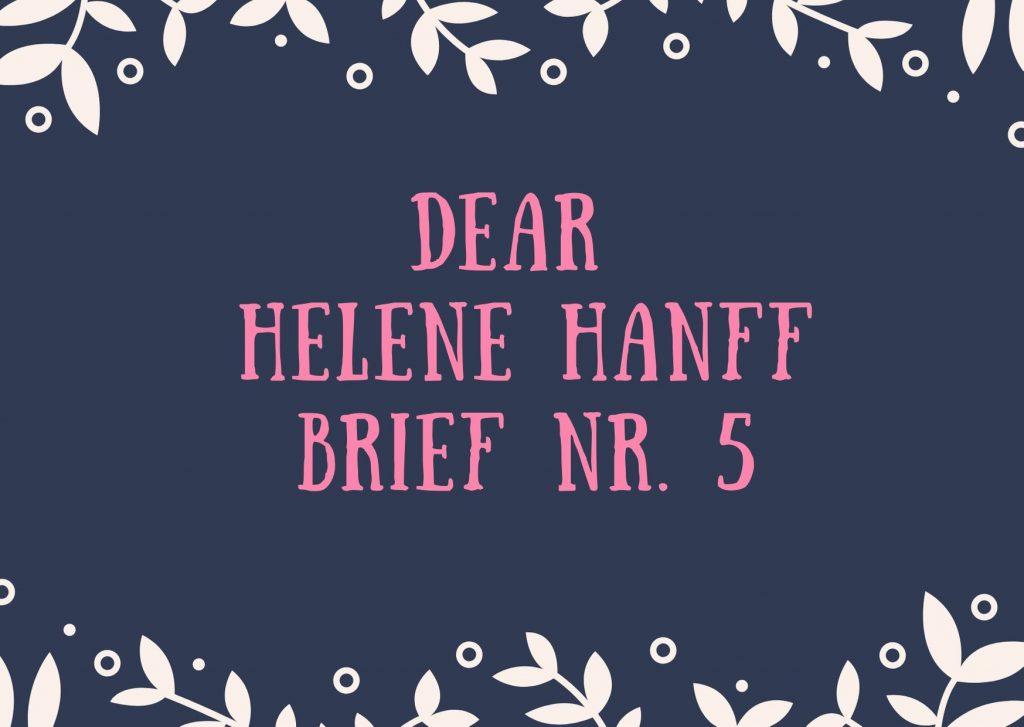 Briefe an berühmte Frauen - Fünfter Brief an die amerikanische Autorin Helene Hanff