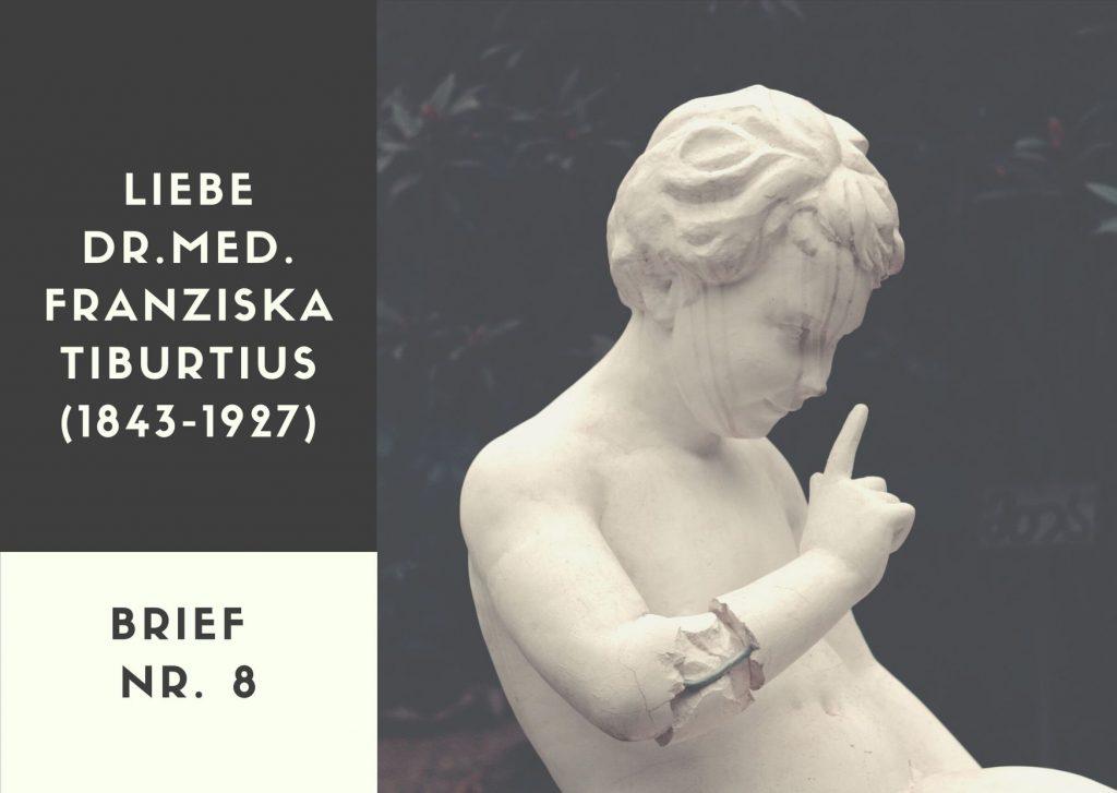 Briefe an berühmte Frauen - Achter Brief an die Ärztin Dr.med. Franziska Tiburtius