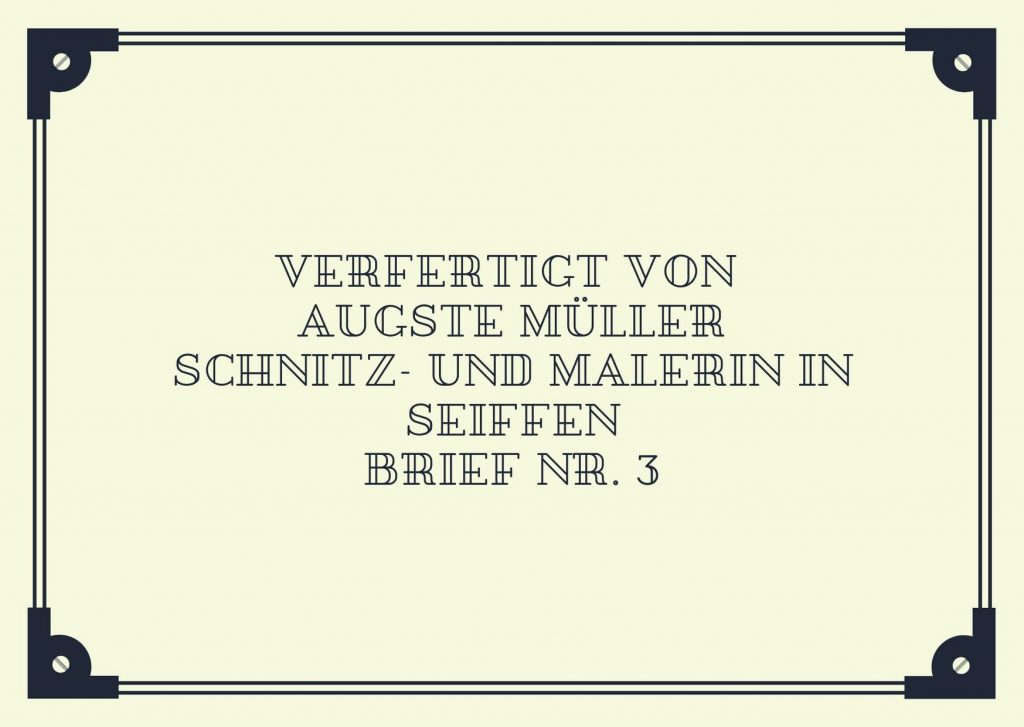 Briefe an berühmte Frauen - Dritter Brief an die Volkskünlstlerin Auguste Müller aus Seiffen (Erzgebirge)